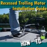 Recessed Trolling Motor Install – How To