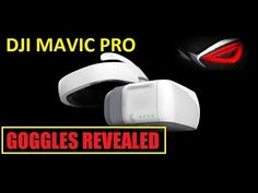 DJI MAVIC PRO - FPV GOGGLES REVEALED. RELEASED 2017