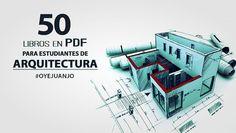 50 libros en PDF para estudiantes de Arquitectura - Oye Juanjo!
