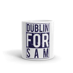 DUBLIN FOR SAM MUG – The Best Value Store Heading Fonts, Dublin, Colorful Backgrounds, Football, Mugs, Store, Collection, Soccer, Futbol