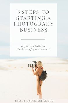 5 Steps To Starting a Photography Business Photography Mentor - The Cotton Collective starting a photography business tips houston wedding photographer houston family photographer houston photography coach