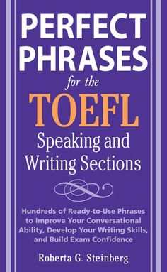 Perfect phrases for_the_toefl_speaking_and_writing_sections by poddy123 via slideshare