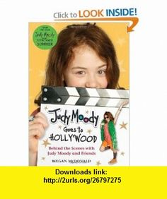 Judy Moody Goes to Hollywood Behind the Scenes with Judy Moody and Friends (Judy Moody Movie Tie-In) (9780763655518) Megan McDonald, Candlewick Press , ISBN-10: 0763655511  , ISBN-13: 978-0763655518 ,  , tutorials , pdf , ebook , torrent , downloads , rapidshare , filesonic , hotfile , megaupload , fileserve