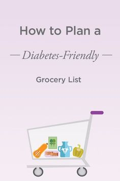 Planning a diabetes-friendly grocery list! You can follow this easy to use guide on your next grocery trip to pick the right diabetes-friendly foods for you!