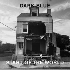 "Now at Dead Tank! Dark Blue ""Start ...! Free shipping on US orders over $60! Order at http://deadtankrecords.com/products/dark-blue-start-of-the-world-lp?utm_campaign=social_autopilot&utm_source=pin&utm_medium=pin"