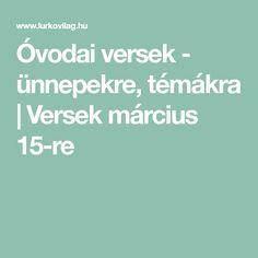 Óvodai versek - ünnepekre, témákra   Versek március 15-re Diy And Crafts, Hungary, Children, Young Children, Boys, Kids, Child, Kids Part, Kid
