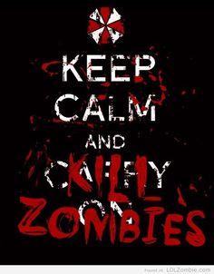 Keep Calm. Kill Zombies.