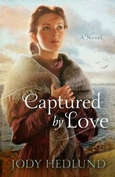 The Literary Maidens: Captured By Love By Jody Hedlund Book Review