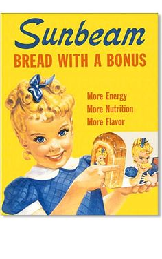 Sunbeam Bread Little Miss Sunbeam Retro Vintage Tin Sign Tin Signs… Retro Ads, Vintage Advertisements, Vintage Ads, 1950s Ads, Vintage Style, Vintage Images, Vintage Food, Retro Advertising, Top Vintage