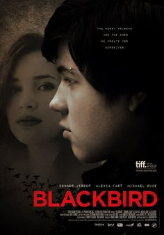 BLACKBIRD us a movie starring Connor Jessup, Alexia Fast, Michael Buie and Alex Ozervov. It is in TIFF 2012 and release 2012.