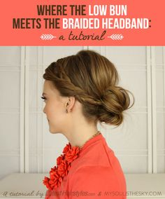 Where The Low Bun Meets The Braided Headband: A Tutorial