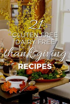 These twenty one dairy free, gluten free Thanksgiving recipes will make your entire holiday dinner safe, healthy and satisfying. #paleo #paleodiet #glutenfree #dairyfree #vegan #vegetarian #thanksgiving #recipe #grainfree #realfood #holidays #holidayrecipe