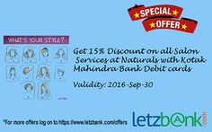 Get your favorite #haircut done at your nearest #naturals salon and avail 15% #discount through #kotakmahindrabank #debitcards. For more details on the #Offer visit letzbank.com/offers