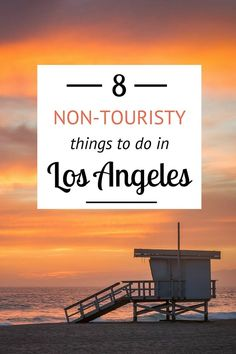 """We all know the """"touristy"""" spots in LA. But check out this list of 8 """"Non-Touristy"""" things to do in Los Angeles. Cool tips here!"""