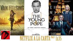 Netflix a la Carta (NaC 35): The Young Pope Van Helsing The Wizard of Lies