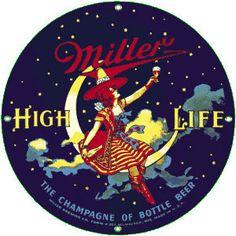Miller High Life.
