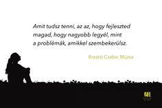 Braskó Csaba Múzsa c. könyve  képes megváltoztatni a gondolkodásunkat, véleményünket, hozzáállásunkat, ezáltal pedig akár az egész életünk új fordulatot vehet. A könyv a 21. Század Kiadó gondozásában jelent meg.