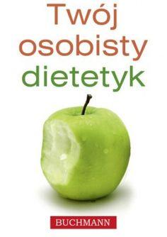 """Od czego zacząć, jaką dietę wybrać, by zrzucić zbędne kilogramy i zachować zdrowie? Z pomocą przychodzi """"Twój osobisty dietetyk"""".  Coraz więcej osób przywiązuje wagę do zdrowego stylu życia - dba o k..."""