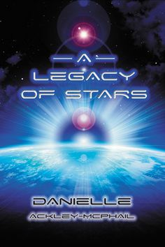 Contest: Win a copy of A LEGACY OF STARS by Danielle Ackley-McPhail