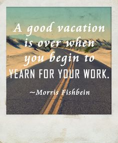 When is a Good Vacation Over?