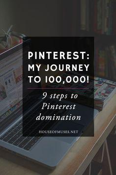 Pinterest: My Journey to 100,000! 9 Steps to Pinterest Domination