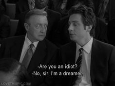 Im a dreamer photo tv show funny show scrubs zach braff tv series