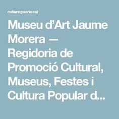 Museu d'Art Jaume Morera — Regidoria de Promoció Cultural, Museus, Festes i Cultura Popular de l'Ajuntament de Lleida