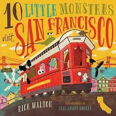 10 Little Monsters Visit San Francisco by Rick Walton, 9781942672999.