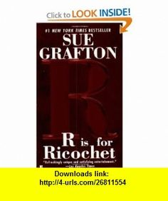 R Is For Ricochet (Kinsey Millhone Mysteries) (9780425203866) Sue Grafton , ISBN-10: 0425203867  , ISBN-13: 978-0425203866 ,  , tutorials , pdf , ebook , torrent , downloads , rapidshare , filesonic , hotfile , megaupload , fileserve