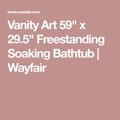 "Vanity Art 59"" x 29.5"" Freestanding Soaking Bathtub | Wayfair"