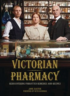 Victorian Pharmacy Companion book to the BBC tv series