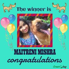 The winner of the #GreenoBag contest #GreenOPet is...MAITRENI MISHRA Congratulations inbox us your details to redeem your prize :)