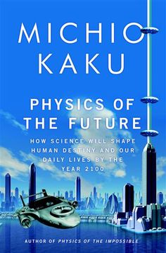 Michio Kaku - (current pinner) - I have this book and it's amazing! Interesting ideas about the future