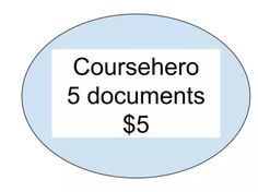 give you 5 coursehero documents by bpcfix777