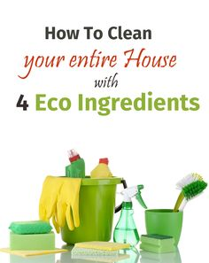 How to clean your entire house with 4 eco ingredients