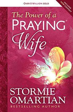 Jill Williams: The Power of a Praying® Wife by Stormie Omartian.