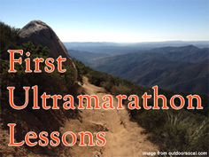 Lessons from a runner's first ultramarathon.
