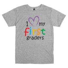 Teacher Shirt in Gray.  I Love My First Graders.  Personalized for Any Grade!!