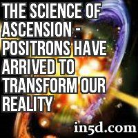 We have been involuting or coming down into density. We were taught that when we begin our evolution and ascension out of this time locked prison, there would be the electrons finally disappearing and being replaced with positrons.