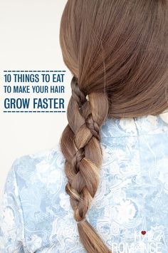 10 things you should be eating to make your hair grow faster