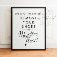 Remove your shoes sign PRINTABLE art,take shoes off sign,mud room art,shoes off…                                                                                                                                                                                 More