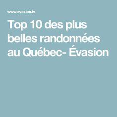 Top 10 des plus belles randonnées au Québec- Évasion