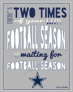 """Dallas Cowboys Football Season Darius Rucker Quote - In honor of opening day for the Cowboys, I created this just for you! It says: """"There's two times of year for me: football season, and waiting for football season."""" Perfect for a football party at your house, tailgate party, man cave, wall art, home decor for the football season, or a gift for that Cowboys lover you know! #nfl #profootball"""