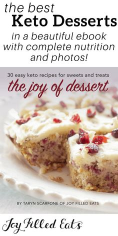 What is the best part of the day? It is always dessert. One of the hardest parts about cutting sugar from your diet is satisfying your sweet tooth. Some people give up anything and Sugar Free Desserts, Low Carb Desserts, Gluten Free Desserts, Sweets Recipes, Low Carb Recipes, Dessert Cookbooks, Joy Filled Eats, Keto Friendly Desserts, The Best