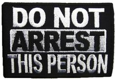 """[Single Count] Custom and Unique (2.5"""" x 3"""" Inches) Rectangle Do Not Arrest This Person Text Biker Iron On Embroidered Applique Patch {Black & White Colors}"""