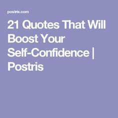 21 Quotes That Will Boost Your Self-Confidence | Postris