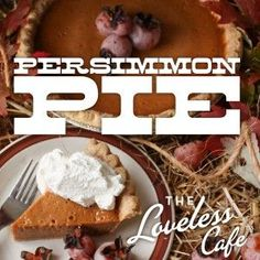 Persimmon Pie - A True Southern Specialty. Wild Southern persimmons were originally harvested by the Cherokee Indians