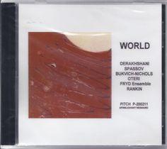 WORLD CD Derakhshani Spassov Bukvich-Nichols Oteri Fryd Emsemble Rankin Micro