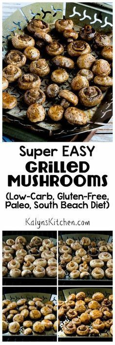 "These Super Easy Grilled Mushrooms have only 2 ingredients, and this is a healthy side dish you'll make all summer long! And grilled mushrooms are low-carb, gluten-free, South Beach Diet friendly, and can be Paleo with the right dressing, so you can make them for anyone. [from <a href=""http://KalynsKitchen.com"" rel=""nofollow"" target=""_blank"">KalynsKitchen.com</a>]"