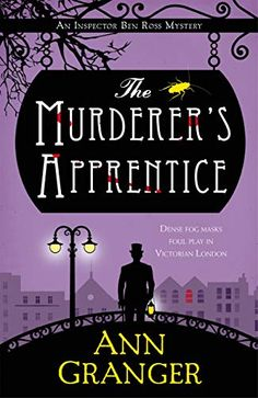 """Read """"The Murderer's Apprentice Inspector Ben Ross Mystery by Ann Granger available from Rakuten Kobo. Dense fog masks foul play in the streets of London, as Ann Granger brings us her seventh Victorian mystery featuring Sco. Cozy Mysteries, Best Mysteries, Murder Mysteries, Mystery Novels, Mystery Series, Murder Most Foul, Foul Play, Victorian London, This Book"""